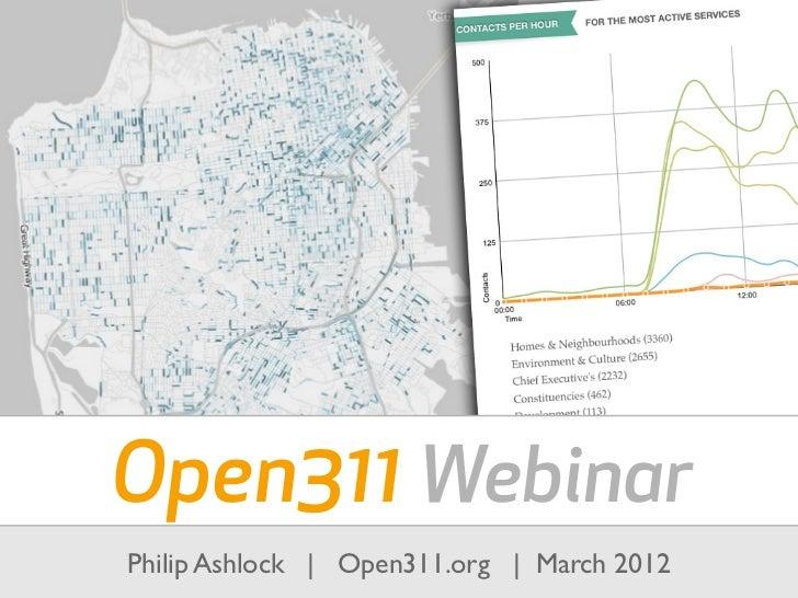 Open311 WebinarPhilip Ashlock | Open311.org | March 2012