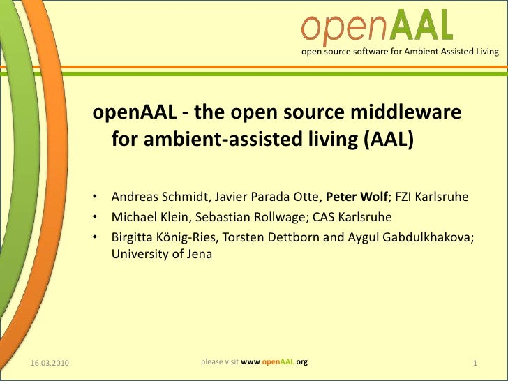 openAAL - the open source middleware for ambient-assisted living (AAL)<br />Andreas Schmidt, Javier Parada Otte, Peter Wol...