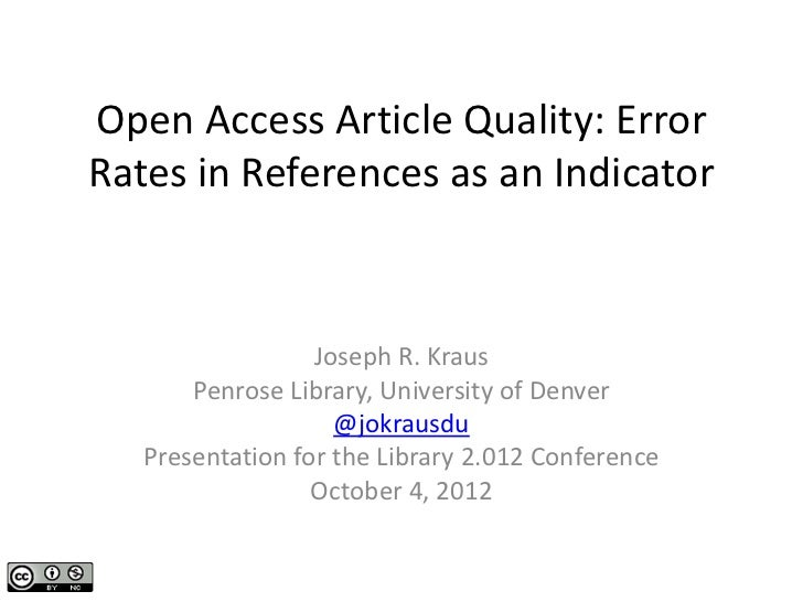 Open Access Article Quality: Error Rates in References as an Indicator                  Joseph R. Kraus       Penrose Libr...