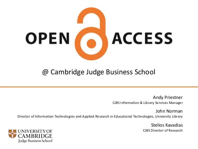 @ Cambridge Judge Business School Andy Priestner CJBS Information & Library Services Manager  John Norman Director of Info...