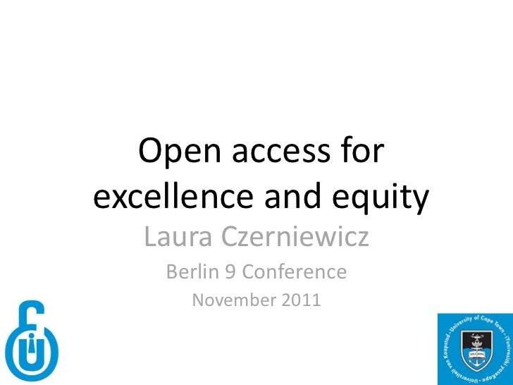 Open access forexcellence and equity   Laura Czerniewicz    Berlin 9 Conference      November 2011