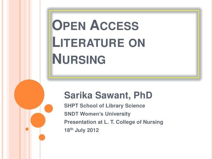 OPEN ACCESSLITERATURE ONNURSING Sarika Sawant, PhD SHPT School of Library Science SNDT Women's University Presentation at ...