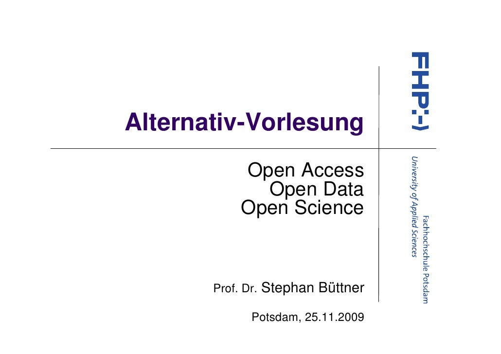 Alternativ-Vorlesung             Open Access               Open Data             Open Science          Prof. Dr.   Stephan...