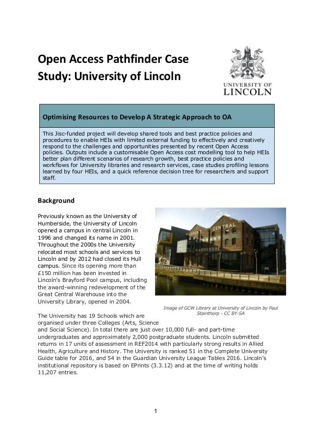 Open Access Pathfinder Case Study: University of Lincoln     Optimising Resources to Develop A Strategic Approach to OA Th...
