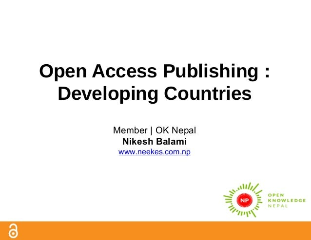 Open Access Publishing : Developing Countries Member | OK Nepal Nikesh Balami www.neekes.com.np
