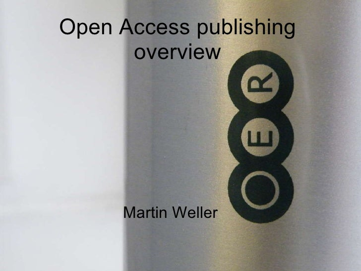 Open Access publishing overview Martin Weller