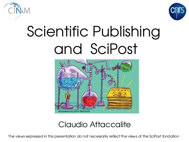 Claudio Attaccalite  Scientific Publishing  and  SciPost The views expressed in this presentation do not necessarily refle...
