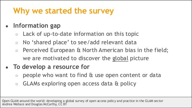 Why we started the survey ● Information gap ○ Lack of up-to-date information on this topic ○ No 'shared place' to see/add ...