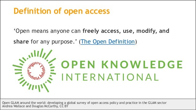 Definition of open access 'Open means anyone can freely access, use, modify, and share for any purpose.' (The Open Definit...