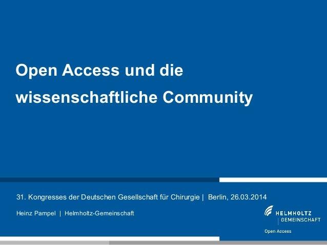 1 31. Kongresses der Deutschen Gesellschaft für Chirurgie | Berlin, 26.03.2014 Heinz Pampel | Helmholtz-Gemeinschaft Open ...