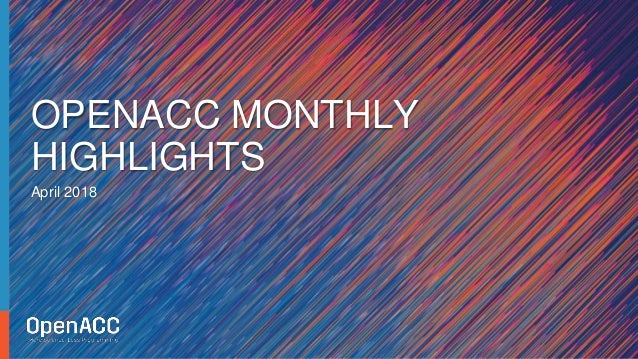 April 2018 OPENACC MONTHLY HIGHLIGHTS