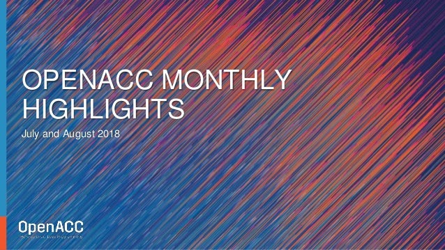 July and August 2018 OPENACC MONTHLY HIGHLIGHTS