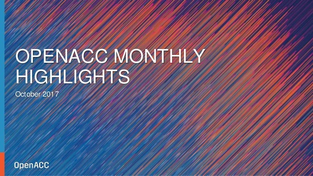 October 2017 OPENACC MONTHLY HIGHLIGHTS