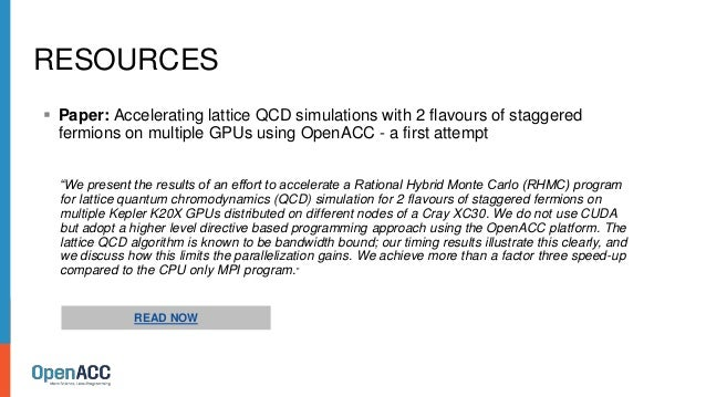 RESOURCES  Paper: Accelerating lattice QCD simulations with 2 flavours of staggered fermions on multiple GPUs using OpenA...