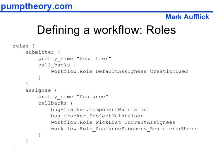 """Defining a workflow: Roles roles { submitter { pretty_name """"Submitter"""" call_backs { workflow.Role_DefaultAssigne..."""