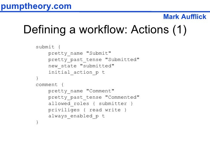 """Defining a workflow: Actions (1) submit { pretty_name """"Submit"""" pretty_past_tense """"Submitted"""" new_state..."""