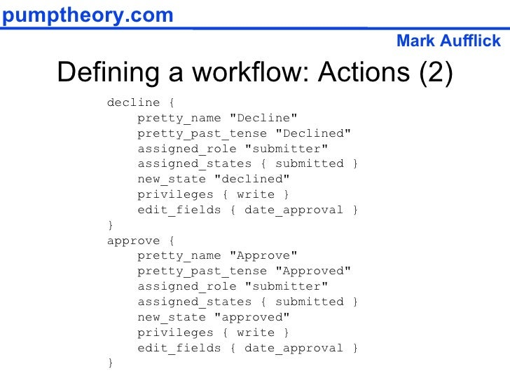 """Defining a workflow: Actions (2) decline { pretty_name """"Decline"""" pretty_past_tense """"Declined"""" assigned..."""