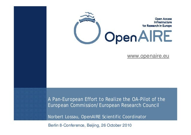 A Pan-European Effort to Realize the OA-Pilot of the European Commission/European Research Council Norbert Lossau, OpenAIR...