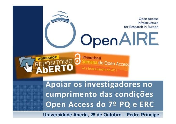 Apoiarosinvestigadoresno cumprimentodascondições OpenAccessdo7ºPQeERCUniversidade Aberta, 25 de Outubro – Ped...