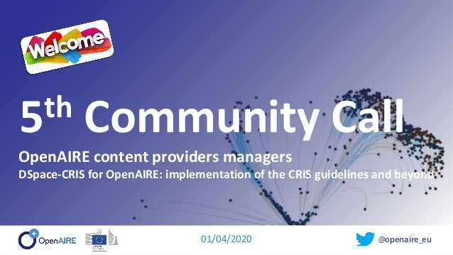 @openaire_eu 5th Community Call OpenAIRE content providers managers DSpace-CRIS for OpenAIRE: implementation of the CRIS g...