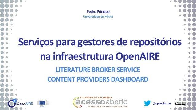 @openaire_eu Serviçosparagestoresderepositórios nainfraestruturaOpenAIRE LITERATURE BROKER SERVICE CONTENT PROVIDERS DASHB...