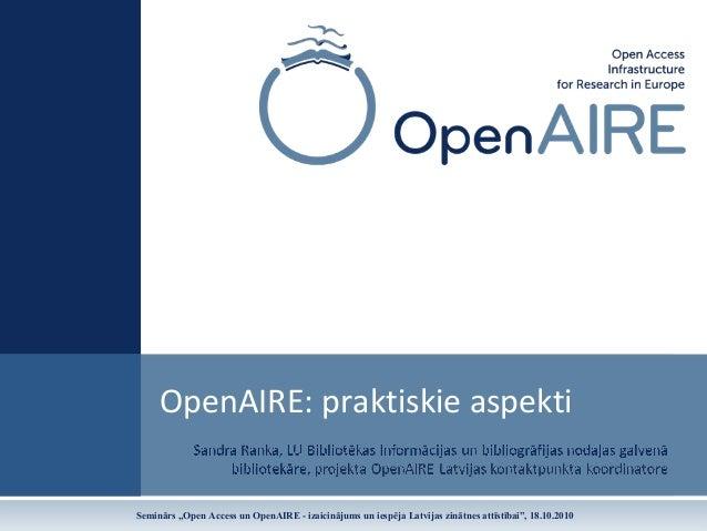 """OpenAIRE:praktiskieaspekti Seminārs """"Open Access un OpenAIRE - izaicinājums un iespēja Latvijas zinātnes attīstībai"""", 18..."""