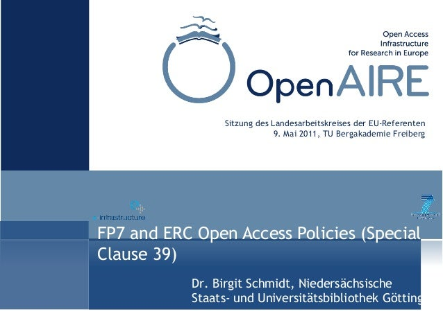 FP7 and ERC Open Access Policies (Special Clause 39) Sitzung des Landesarbeitskreises der EU-Referenten 9. Mai 2011, TU Be...