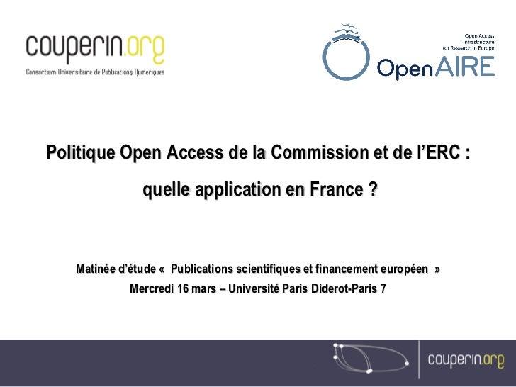 Politique Open Access de la Commission et de l'ERC : quelle application en France ? Matinée d'étude «Publications scienti...