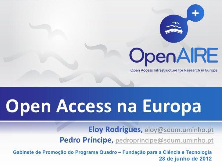 Open Access na EuropaGabinete de Promoção do Programa Quadro – Fundação para a Ciência e Tecnologia                       ...