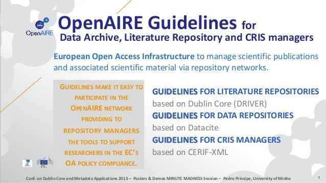 OpenAIRE Guidelines for GUIDELINES FOR LITERATURE REPOSITORIES based on Dublin Core (DRIVER) GUIDELINES FOR DATA REPOSITOR...