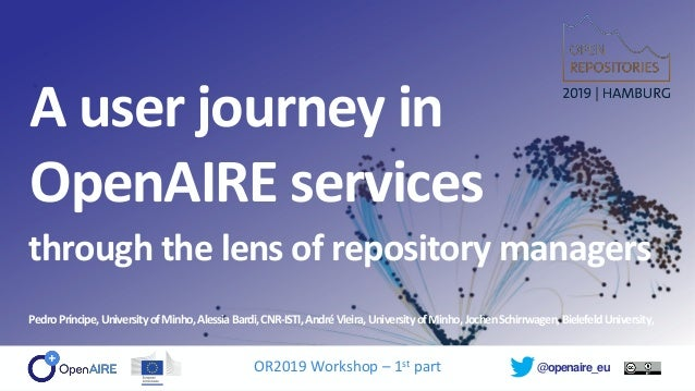 @openaire_eu A user journey in OpenAIRE services through the lens of repository managers PedroPríncipe,UniversityofMinho,A...