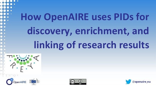 @openaire_eu How OpenAIRE uses PIDs for discovery, enrichment, and linking of research results