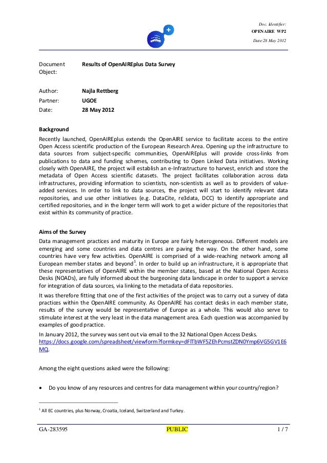 Doc. Identifier: OPENAIRE WP2 Date:28 May 2012 GA-283595 PUBLIC 1 / 7 Document  Object:  Results of OpenAIREplus Data Surv...