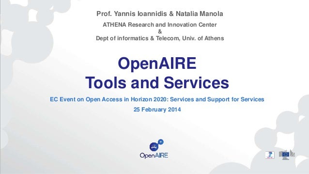 OpenAIRE Tools and Services EC Event on Open Access in Horizon 2020: Services and Support for Services 25 February 2014 Pr...