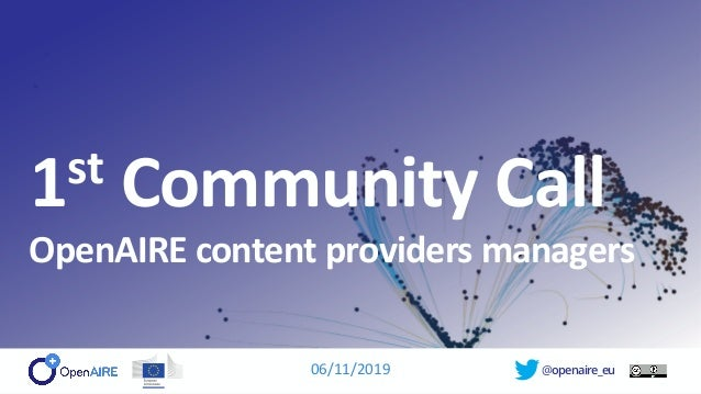 @openaire_eu 1st Community Call OpenAIRE content providers managers 06/11/2019