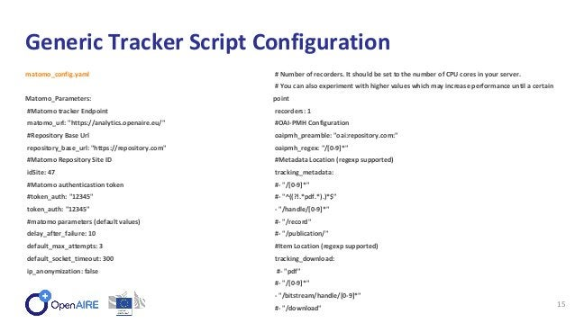 "matomo_config.yaml Matomo_Parameters: #Matomo tracker Endpoint matomo_url: ""https://analytics.openaire.eu/"" #Repository Ba..."