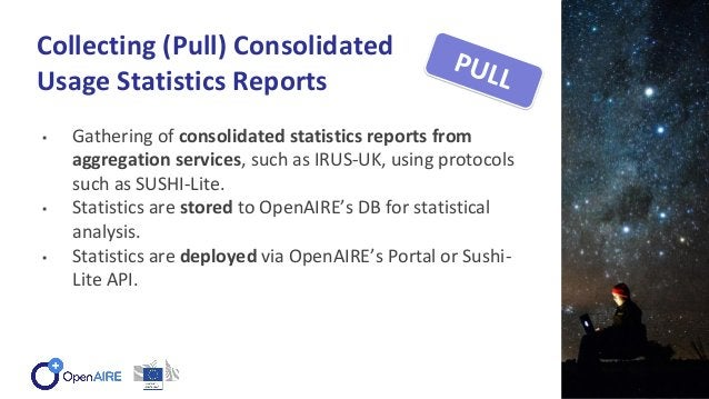 ▪ Gathering of consolidated statistics reports from aggregation services, such as IRUS-UK, using protocols such as SUSHI-L...