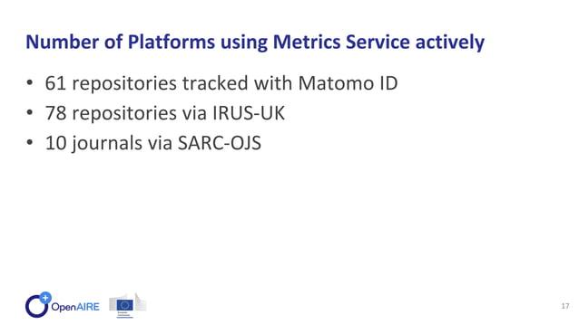 • 61 repositories tracked with Matomo ID • 78 repositories via IRUS-UK • 10 journals via SARC-OJS Number of Platforms usin...