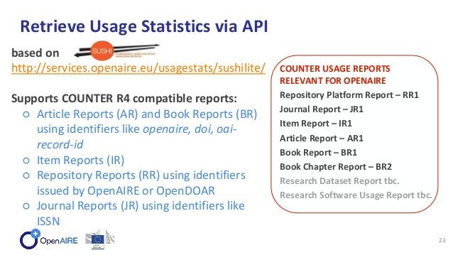 Retrieve Usage Statistics via API 23 based on http://services.openaire.eu/usagestats/sushilite/ Supports COUNTER R4 compat...
