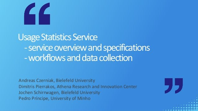 UsageStatisticsService -serviceoverviewandspecifications -workflowsanddatacollection Andreas Czerniak, Bielefeld Universit...