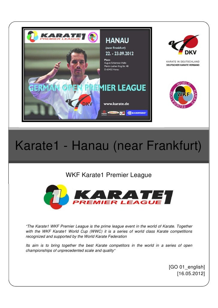"Karate1 - Hanau (near Frankfurt)                      WKF Karate1 Premier League ""The Karate1 WKF Premier League is the pr..."