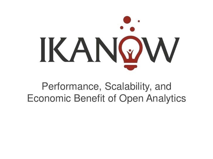 Performance, Scalability, andEconomic Benefit of Open Analytics