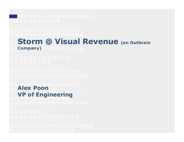 Storm @ Visual Revenue   (an OutbrainCompany)Alex PoonVP of Engineering