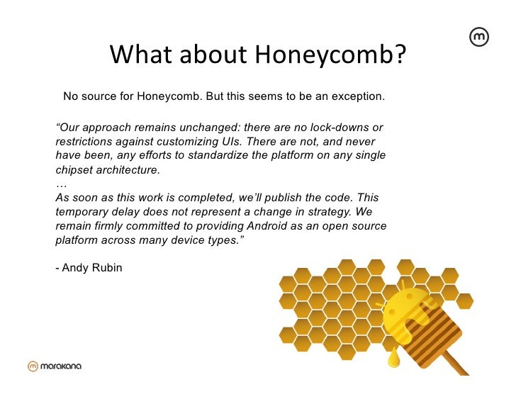 """What about Honeycomb?  No source for Honeycomb. But this seems to be an exception.""""Our approach remains unchanged: t..."""