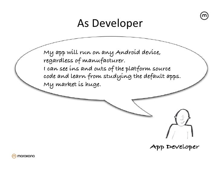As Developer                          My app will run on any Android device,regardless of manufacturer.!I can see ins ...