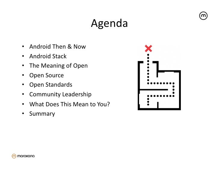 Agenda •   Android Then & Now •   Android Stack •   The Meaning of Open •   Open Source •  ...