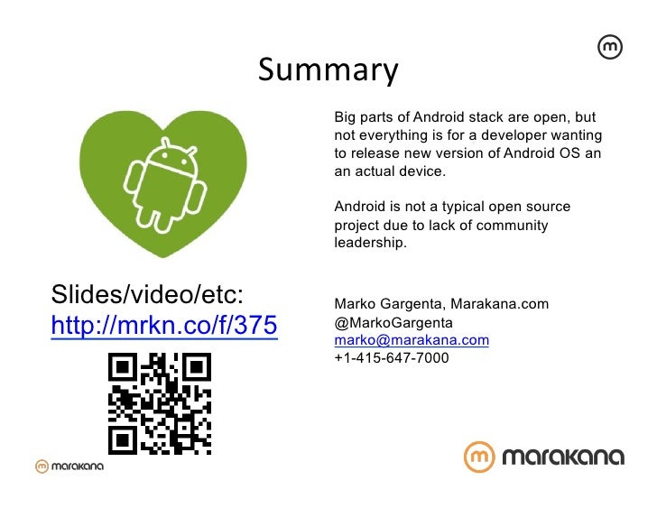 Summary                        Big parts of Android stack are open, but                       not everything is for a de...