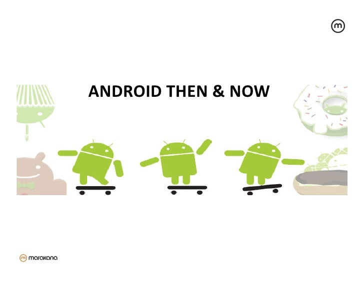 ANDROID THEN & NOW