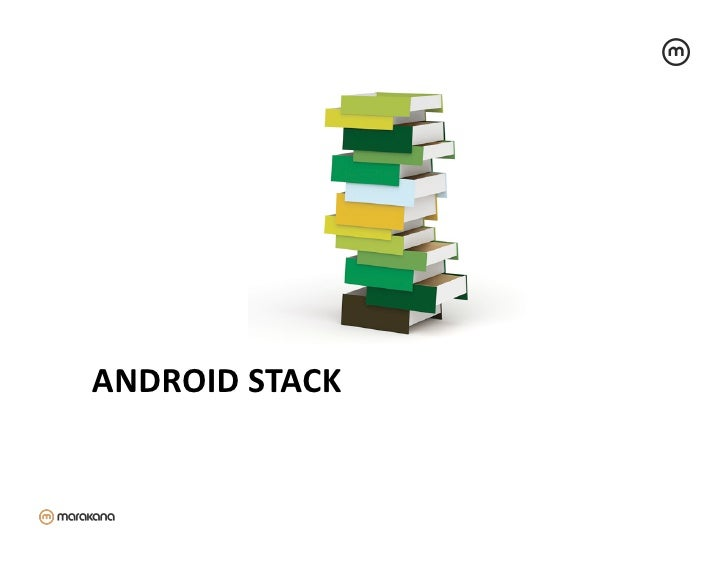 ANDROID STACK
