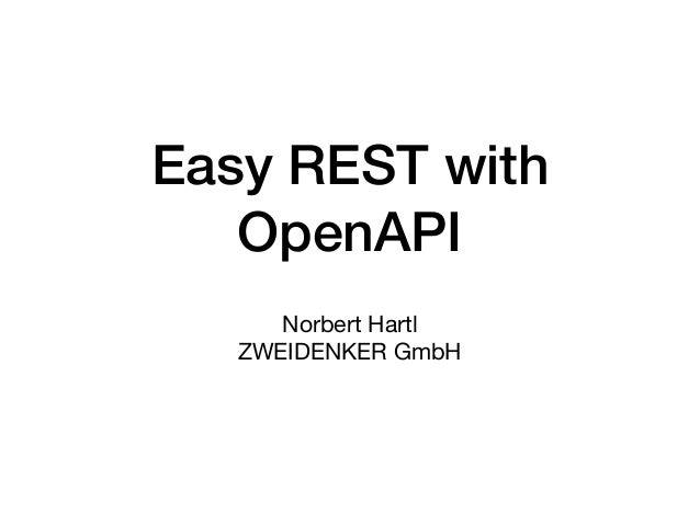 Easy REST with OpenAPI Norbert Hartl  ZWEIDENKER GmbH